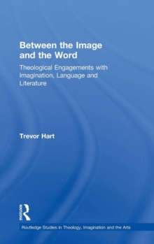 Image for Between the image and the word  : theological engagements with imagination, language and literature
