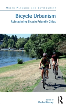 Image for Bicycle urbanism  : reimagining bicycle friendly cities