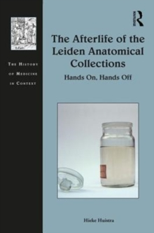 Image for The afterlife of the Leiden anatomical collections  : hands on, hands off