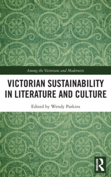 Image for Victorian sustainability in literature and culture