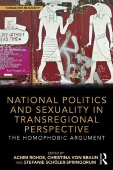 Image for National politics and sexuality in transregional perspective  : the homophobic argument