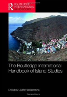Image for The Routledge international handbook of island studies  : a world of islands