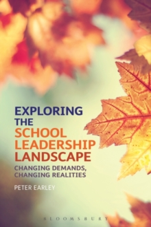 Image for Exploring the school leadership landscape  : changing demands, changing realities