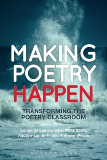 Image for Making poetry happen  : transforming the poetry classroom