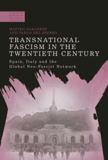 Image for Transnational fascism in the twentieth century  : Spain, Italy and the global neo-fascist network