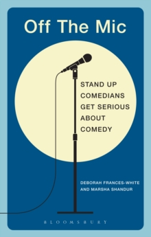 Image for Off the mic  : the world's best stand-up comedians get serious about comedy