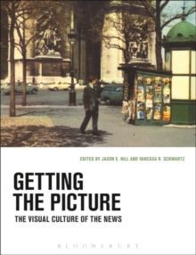 Image for Getting the picture  : the visual culture of the news