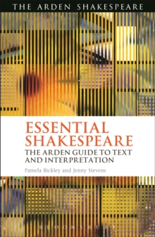 Image for Essential Shakespeare: the Arden guide to text and interpretation