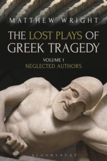 Image for The lost plays of Greek tragedyVolume 1,: Neglected authors
