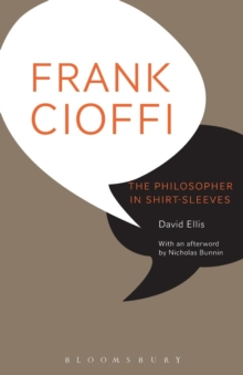 Image for Frank Cioffi  : the philosopher in shirt-sleeves