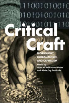 Image for Critical craft  : technology, globalization, and capitalism
