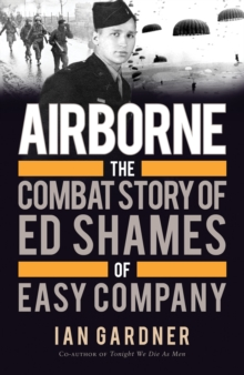 Image for Airborne  : the combat story of Ed Shames of Easy Company