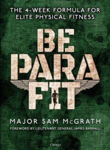 Image for Be PARA fit  : the 4-week formula for elite physical fitness