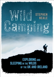 Image for Wild camping: exploring and sleeping in the wilds of the UK and Ireland