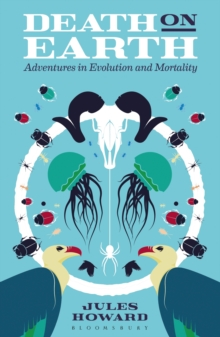 Image for Death on Earth  : adventures in evolution and mortality