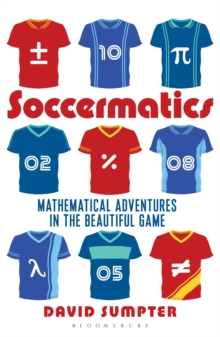 Image for Soccermatics  : mathematical adventures in the beautiful game