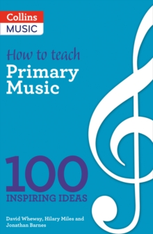 Image for How to teach primary music  : 100 inspiring ideas
