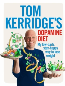 Image for Tom Kerridge's dopamine diet  : my low carb, stay-happy way to lose weight