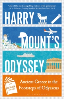 Image for Harry Mount's odyssey  : ancient Greece in the footsteps of Odysseus