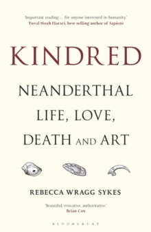 Image for Kindred  : Neanderthal life, love, death and art