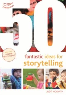 Image for 50 fantastic ideas for storytelling
