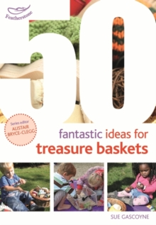 50 fantastic ideas for treasure baskets - Gascoyne, Sue