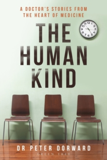 Image for The human kind  : a doctor's stories from the heart of medicine