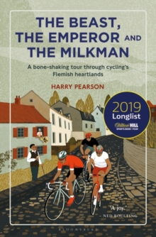 Image for The Beast, the Emperor and the Milkman : A Bone-shaking Tour through Cycling's Flemish Heartlands