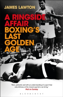 Image for A ringside affair  : boxing's last golden age