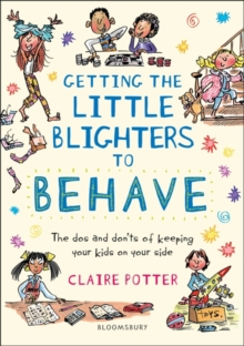 Getting the little blighters to behave - Potter, Claire