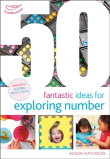 50 fantastic ideas for exploring number - Hutchison, Alison