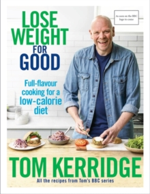 Image for Lose weight for good  : full-flavour cooking for a low-calorie diet