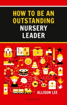 Image for How to be an outstanding nursery leader