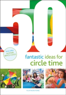 50 fantastic ideas for circle time - Harries, Judith