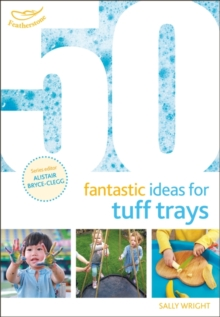 50 fantastic ideas for tuff trays - Wright, Sally