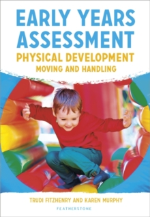 Physical development  : moving and handling - Fitzhenry, Trudi