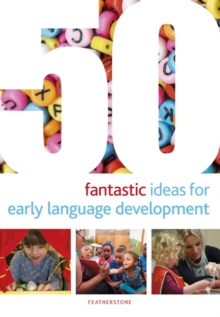50 fantastic ideas for early language development - Scanlan, Dr Mary