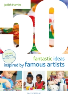 50 fantastic ideas inspired by famous artists - Harries, Judith