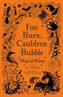 Fire burn, cauldron bubble  : magical poems - Cookson, Paul