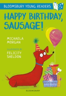 Happy birthday, Sausage! - Morgan, Michaela