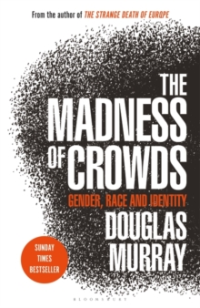 Image for The madness of crowds  : gender, identity, morality