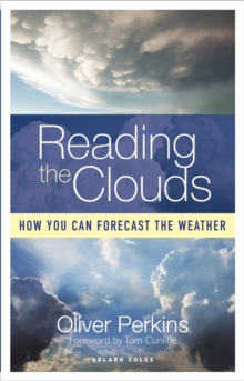 Image for Reading the clouds  : how you can forecast the weather