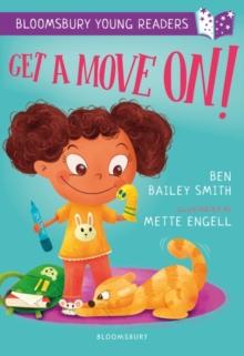 Get a move on! - Bailey Smith, Ben