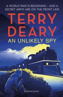 An unlikely spy - Deary, Terry