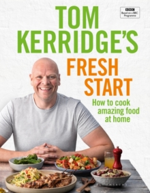 Image for Tom Kerridge's Fresh Start : Kick start your new year with all the recipes from Tom's BBC TV series and more