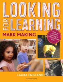 Looking for Learning: Mark Making - England, Laura