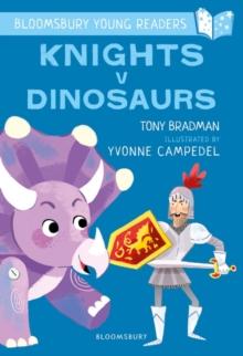 Knights v dinosaurs - Bradman, Tony