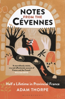 Image for Notes from the Câevennes  : half a lifetime in provincial France