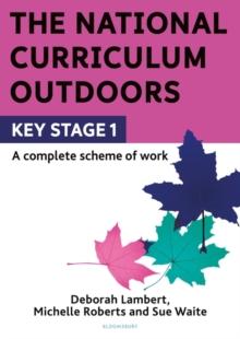 The National Curriculum outdoorsKS1 - Lambert, Deborah