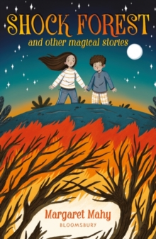 Shock Forest  : and other magical stories - Mahy, Margaret